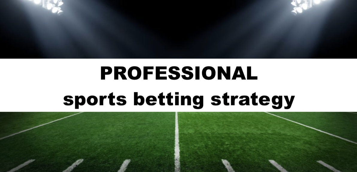 Professional sports betting strategy