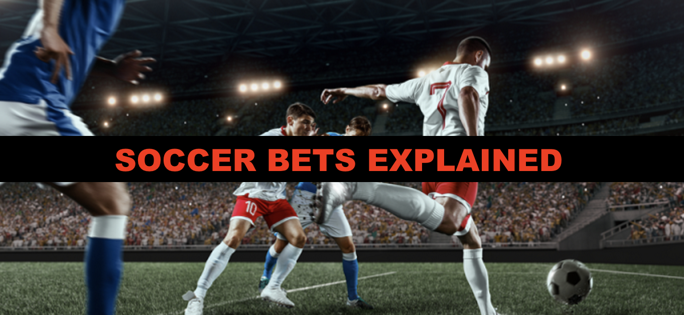 Soccer Bets Explained