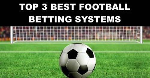 Top 3 Best Football Betting Systems